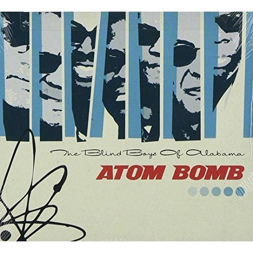 Blind Boys Of Alabama Atom Bomb