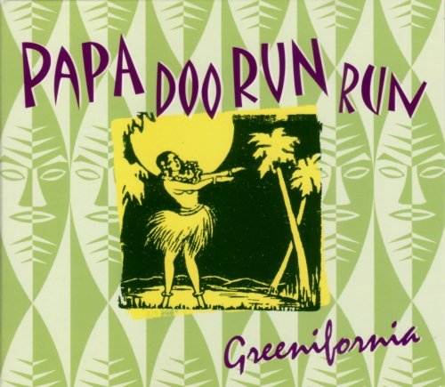 Papa Doo Run Run Greenifornia