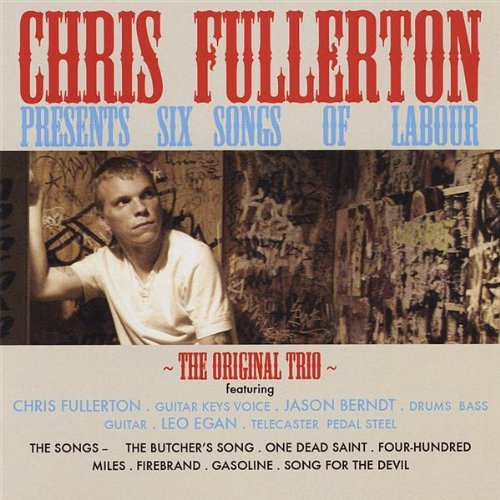 Chris Fullerton 6 Songs Of Labour