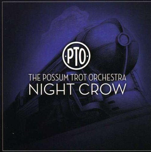 Possum Trot Orchestra Night Crow