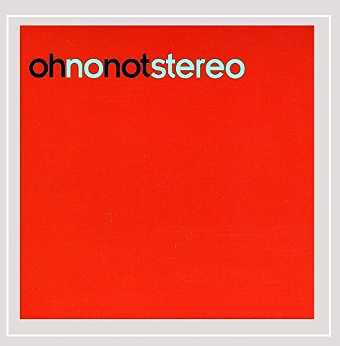 Oh No Not Stereo 003