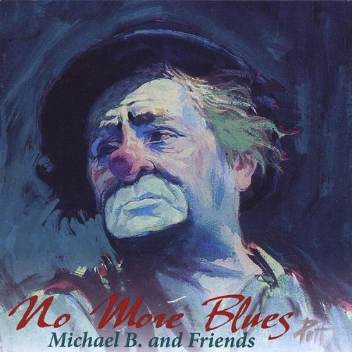Michael B & Friends No More Blues