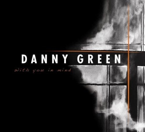 Danny Green With You In Mind