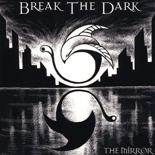 Break The Dark Mirror