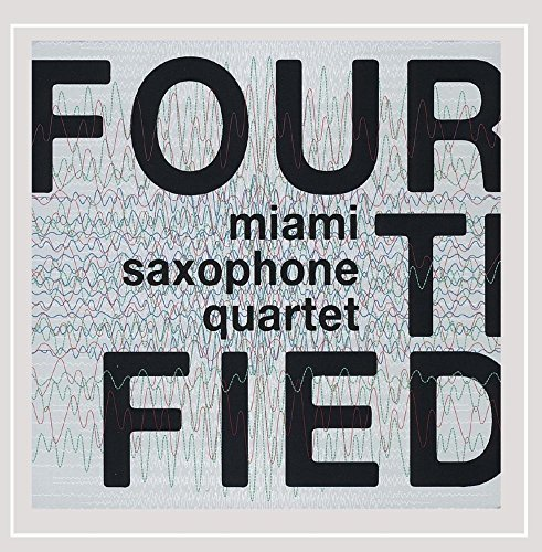 Miami Saxophone Quartet Fourtified