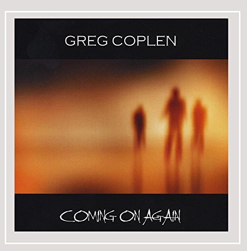 Coplen Greg Coming On Again