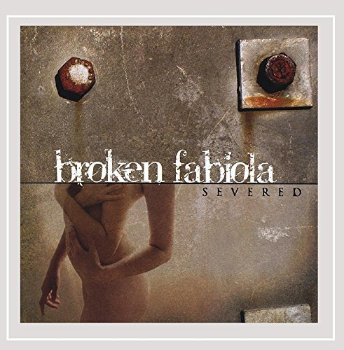 Broken Fabiola Severed