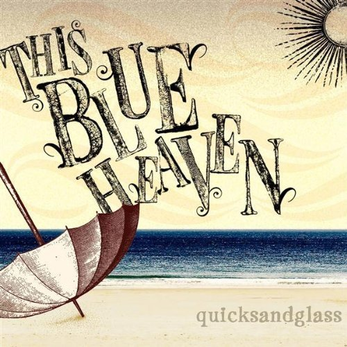 This Blue Heaven Quicksandglass