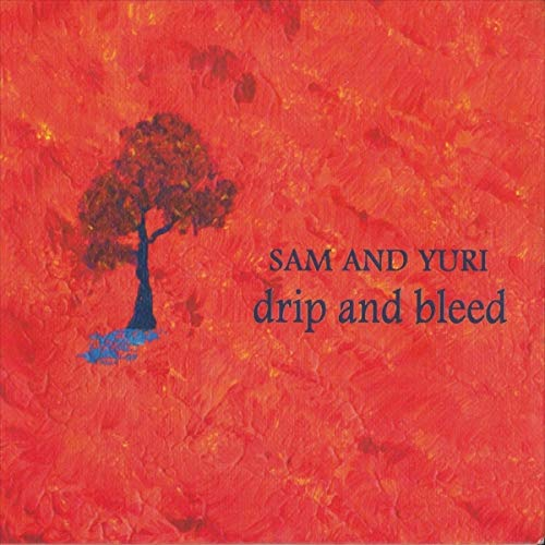 Sam And Yuri Drip And Bleed Local