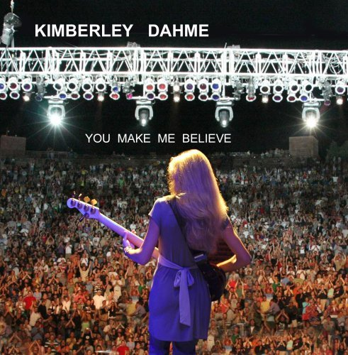 Kimberley Dahme You Make Me Believe
