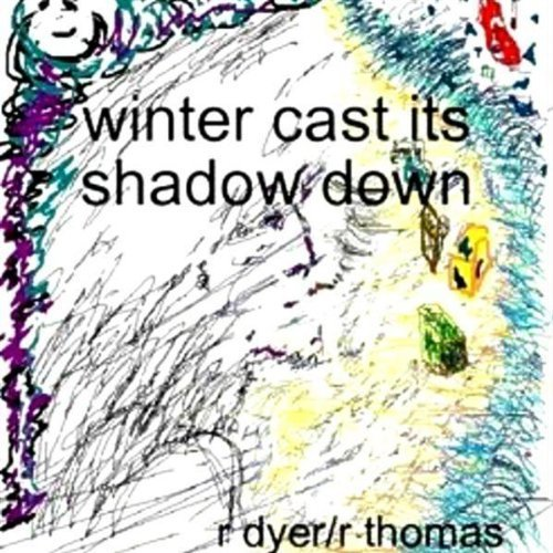 Dyer Thomas Winter Cast Its Shadow Down
