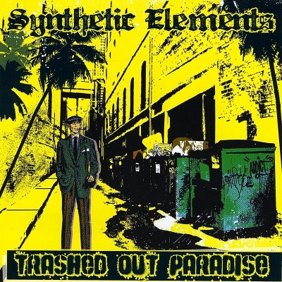 Synthetic Elements Trashed Out Paradise