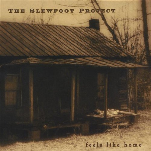 Slewfoot Project Feels Like Home