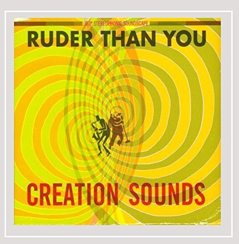 Ruder Than You Creation Sounds