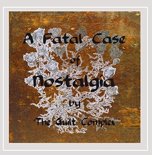 Guilt Complex Fatal Case Of Nostalgia