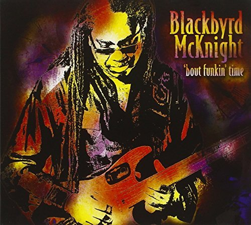 Blackbyrd Mcknight 'bout Funkin' Time