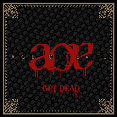 Age Of Evil Get Dead Ep
