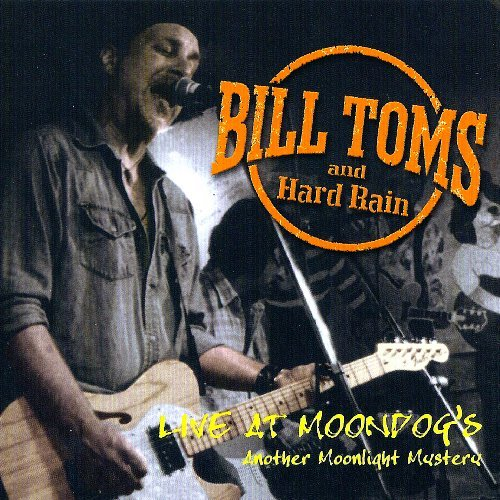 Bill Toms Live At Moondog's Another Moo