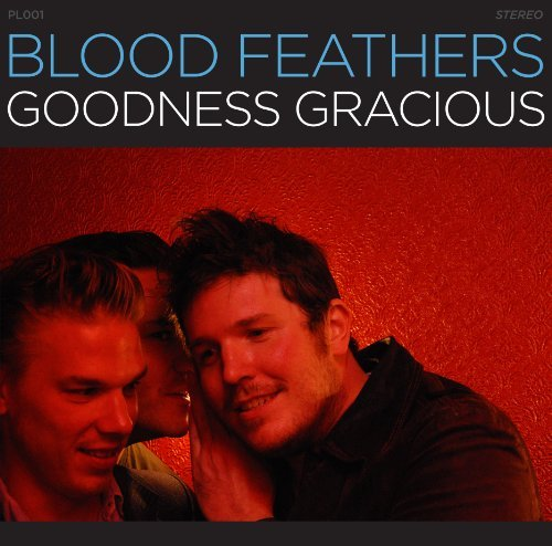 Blood Feathers Goodness Gracious