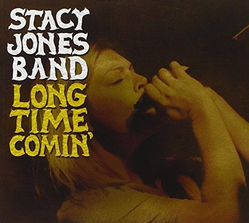 Jones Stacy Band Long Time Comin'