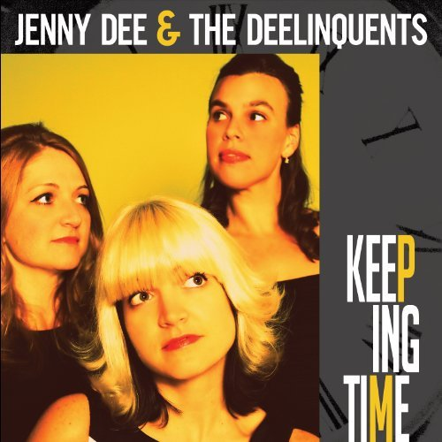 Jenny & The Deelingquents Dee Keeping Time
