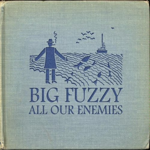 Big Fuzzy All Our Enemies