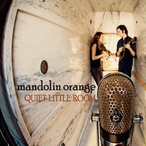 Mandolin Orange Quiet Little Room