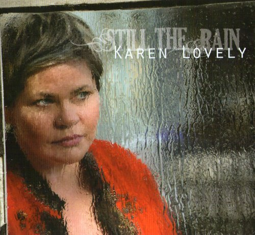 Karen Lovely Still The Rain
