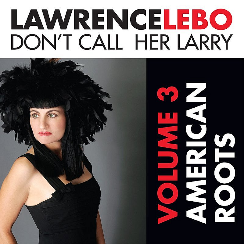 Lebo Lawrence Vol. 3 Don't Call Her Larry A