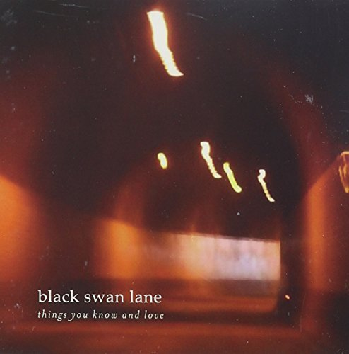 Black Swan Lane Things You Know & Love