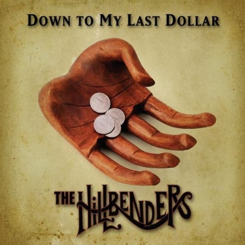 Hillbenders Down To My Last Dollar