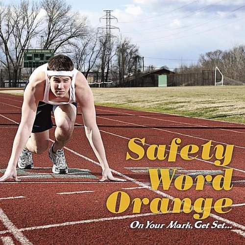 Safety Word Orange On Your Mark Get Set