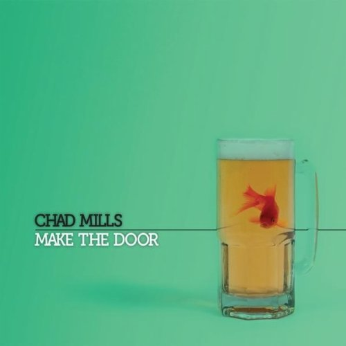 Chad Mills Make The Door