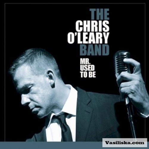 Chris Band O'leary Mr. Used To Be