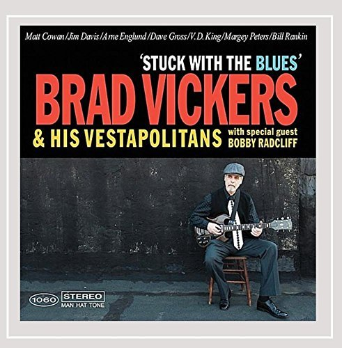 Brad Vickers & His Vestapolitans Stuck With The Blues