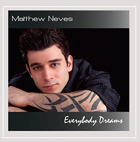 Matthew Neves Everybody Dreams