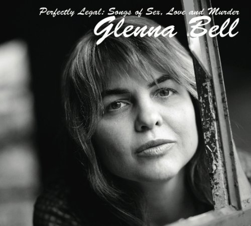 Glenna Bell Perfectly Legal Songs Of Sex