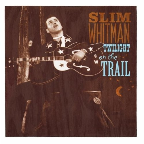 Slim Whitman Twilight On The Trail