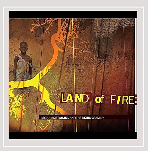 Mohammed & The Bizung Fa Alidu Land Of Fire