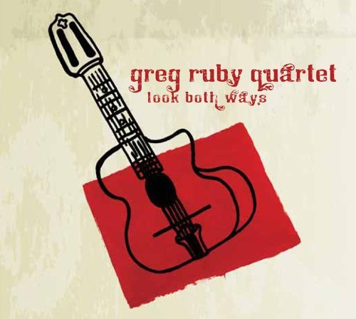 Greg Quartet Ruby Look Both Ways