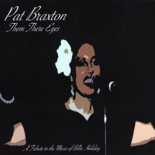 Pat Braxton Them There Eyes A Tribute To T