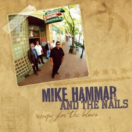 Mike & The Nails Hammar Recipe For The Blues
