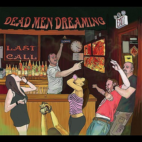 Dead Men Dreaming Last Call