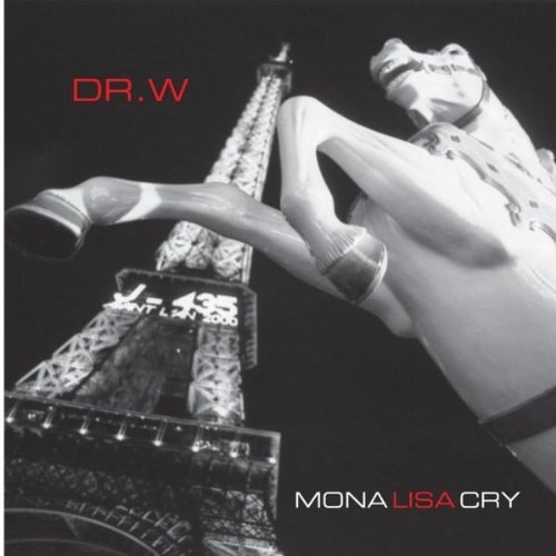 Dr. W Mona Lisa Cry