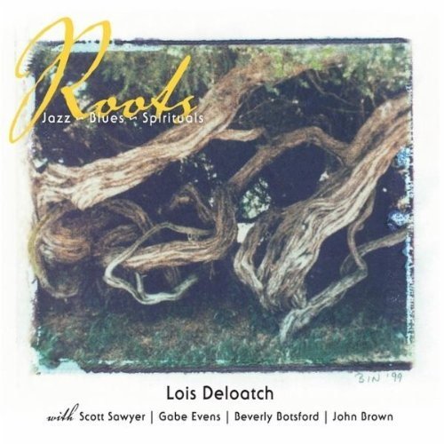 Deloatch Lois Roots Jazz Blues Spirituals
