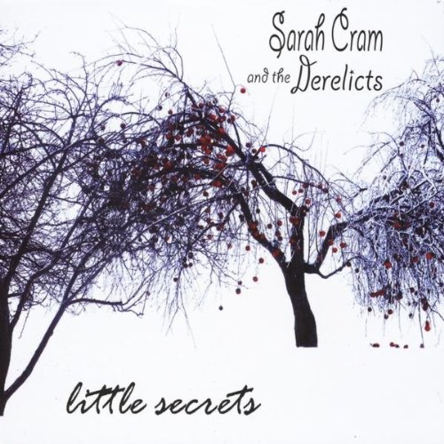 Sarah Cram & The Derelicts Little Secrets