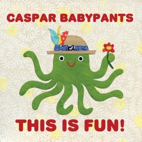 Caspar Babypants This Is Fun!