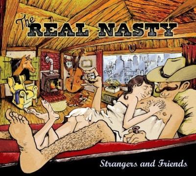 Real Nasty Strangers & Friends