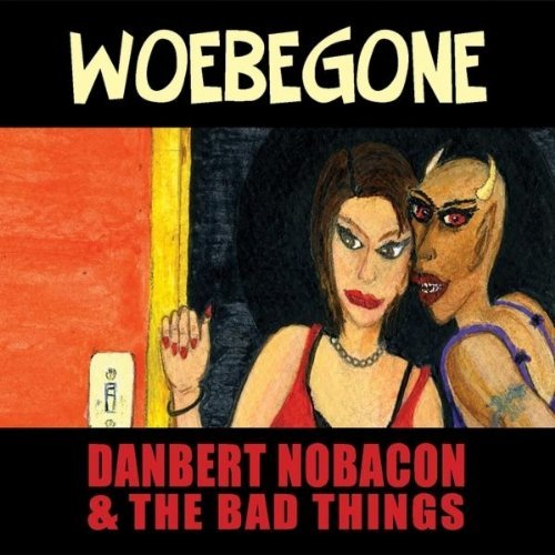 Nobacon Danbert & The Bad Thin Woebegone