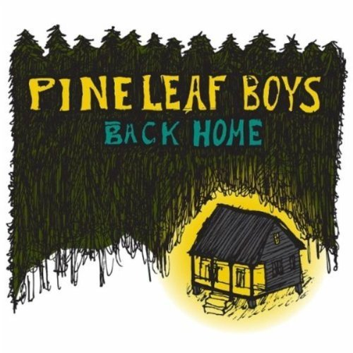 Pine Leaf Boys Back Home